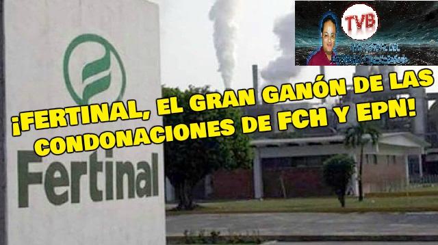 #OpiniónEnSerio: ¡FERTINAL, el gran ganón de las condonaciones de FCH y EPN!